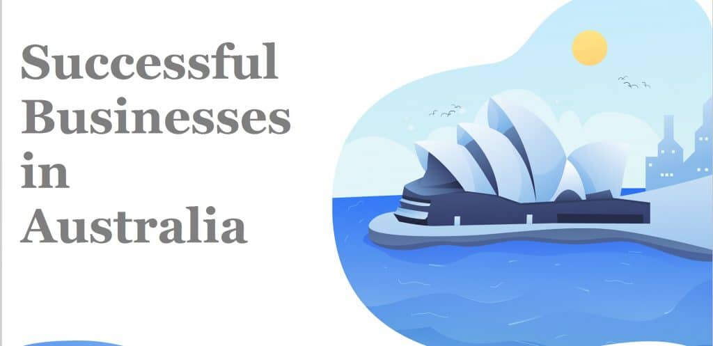 LIST OF MOST SUCCESSFUL BUSINESSES AND STARTUPS IN AUSTRALIA